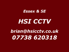 Essex and SE Installer HSI CCTV 07738 620318
