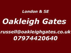 London and South East installer Oakleigh Gates 07974 420640